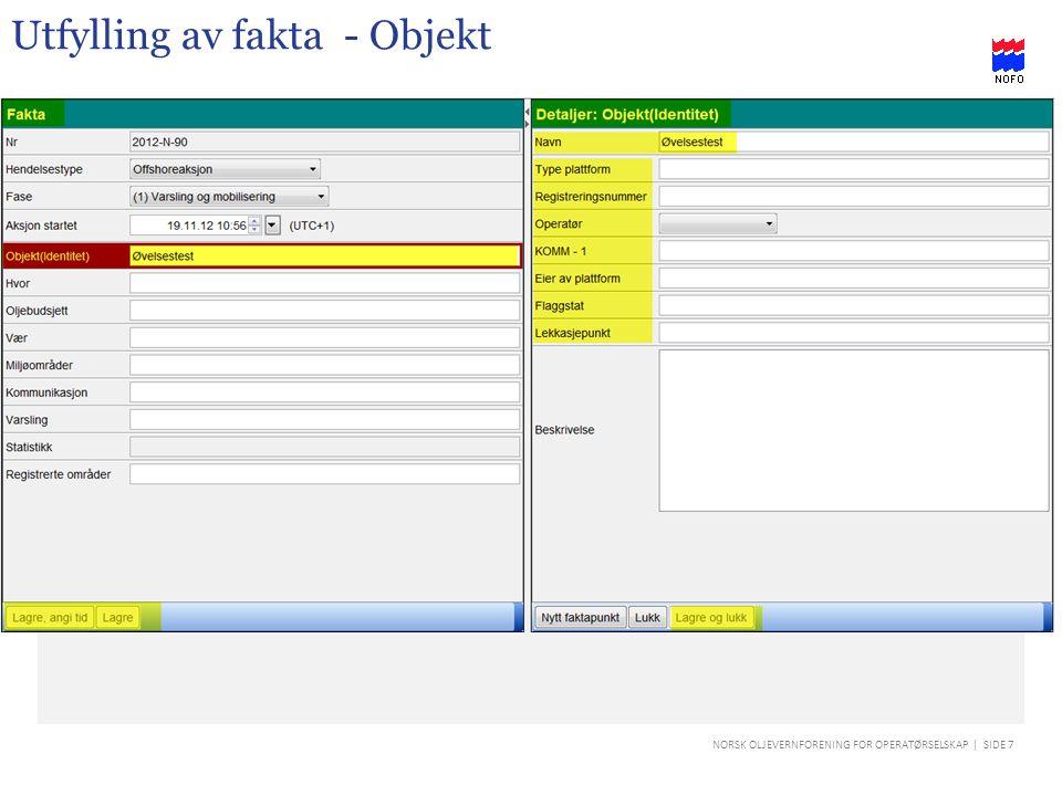 NORSK OLJEVERNFORENING FOR OPERATØRSELSKAP | SIDE 8 Utfylling av fakta - Hvor