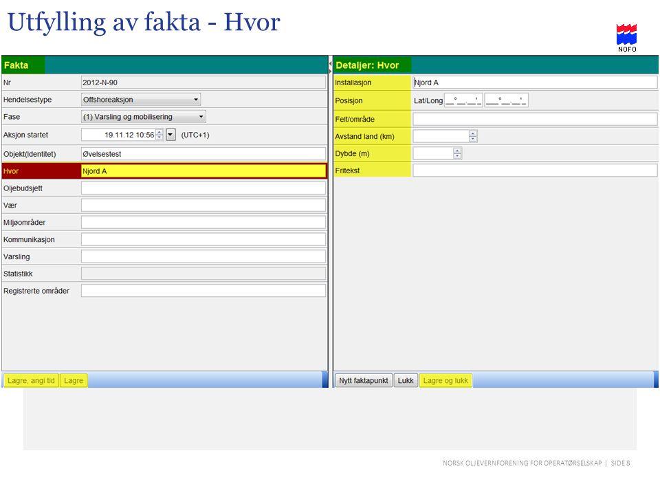NORSK OLJEVERNFORENING FOR OPERATØRSELSKAP | SIDE 9 Utfylling av fakta - Oljebudsjett
