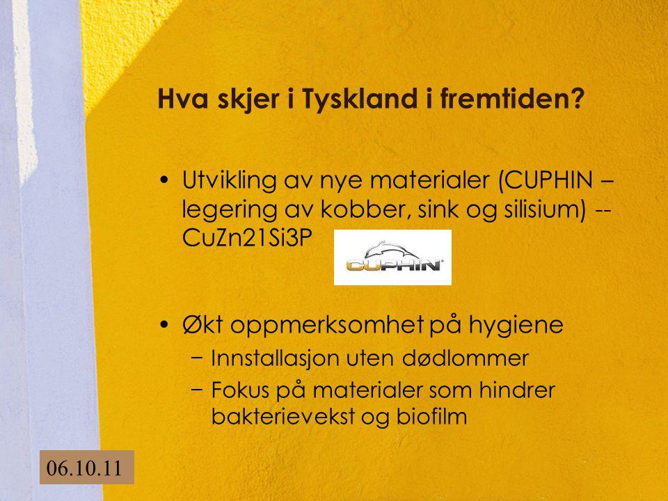 •Utvikling av nye materialer (CUPHIN – legering av kobber, sink og silisium) -- CuZn21Si3P •Økt oppmerksomhet på hygiene −Innstallasjon uten dødlommer