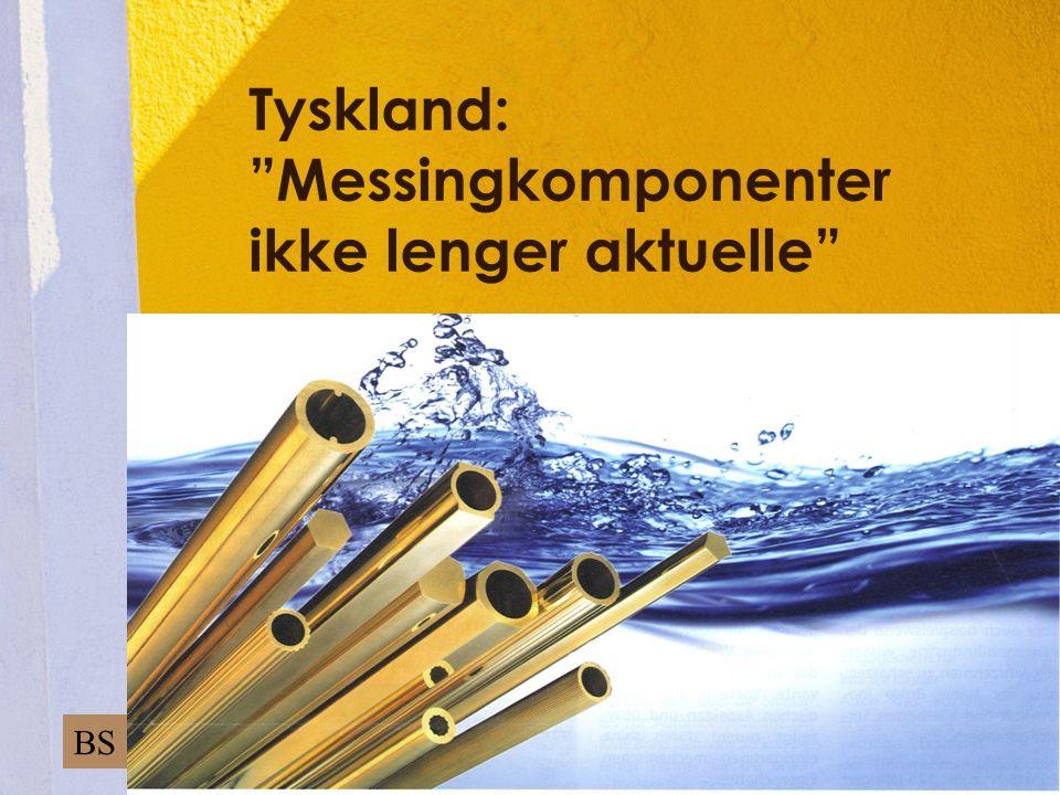 """Tyskland: """"Messingkomponenter ikke lenger aktuelle"""" Sett inn bilde av produkt her BS"""