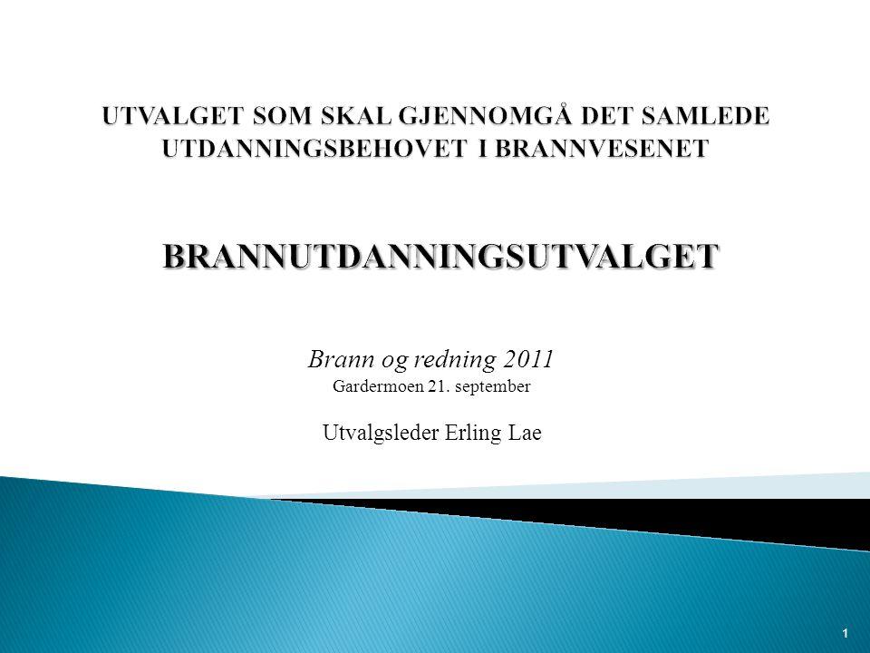 Brann og redning 2011 Gardermoen 21. september Utvalgsleder Erling Lae 1
