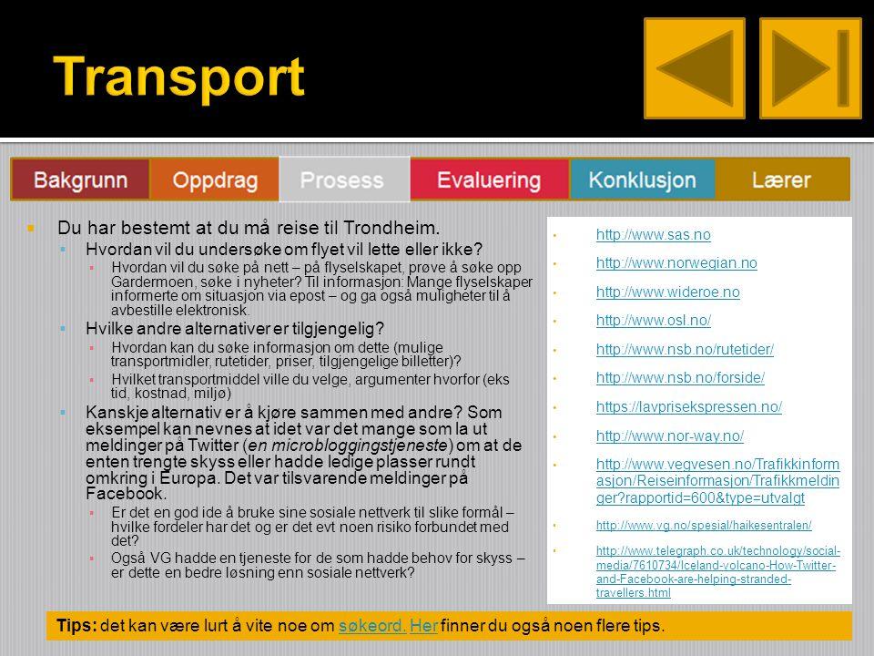  Du har bestemt at du må reise til Trondheim.