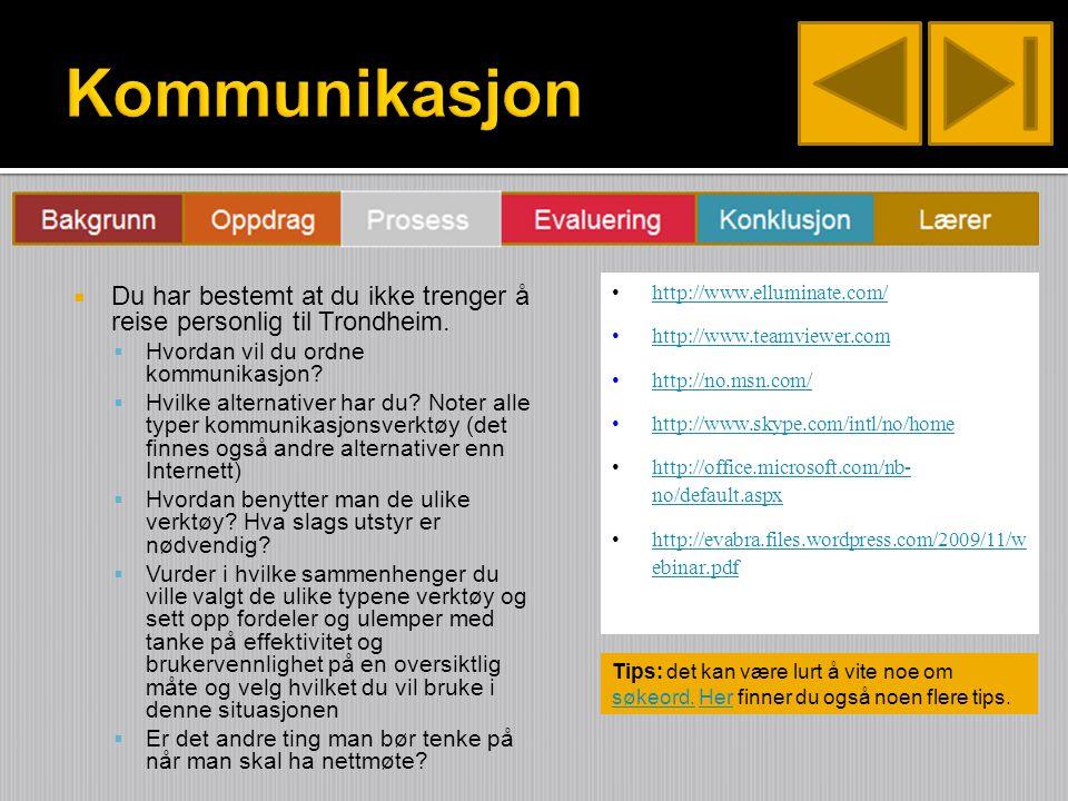  Du har bestemt at du ikke trenger å reise personlig til Trondheim.