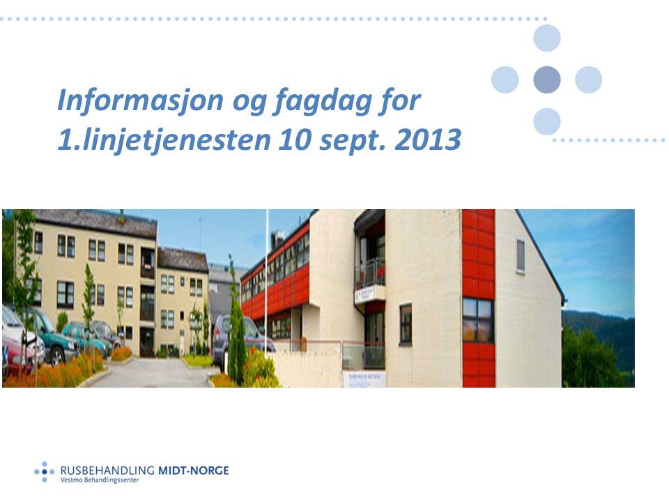 Informasjon og fagdag for 1.linjetjenesten 10 sept. 2013