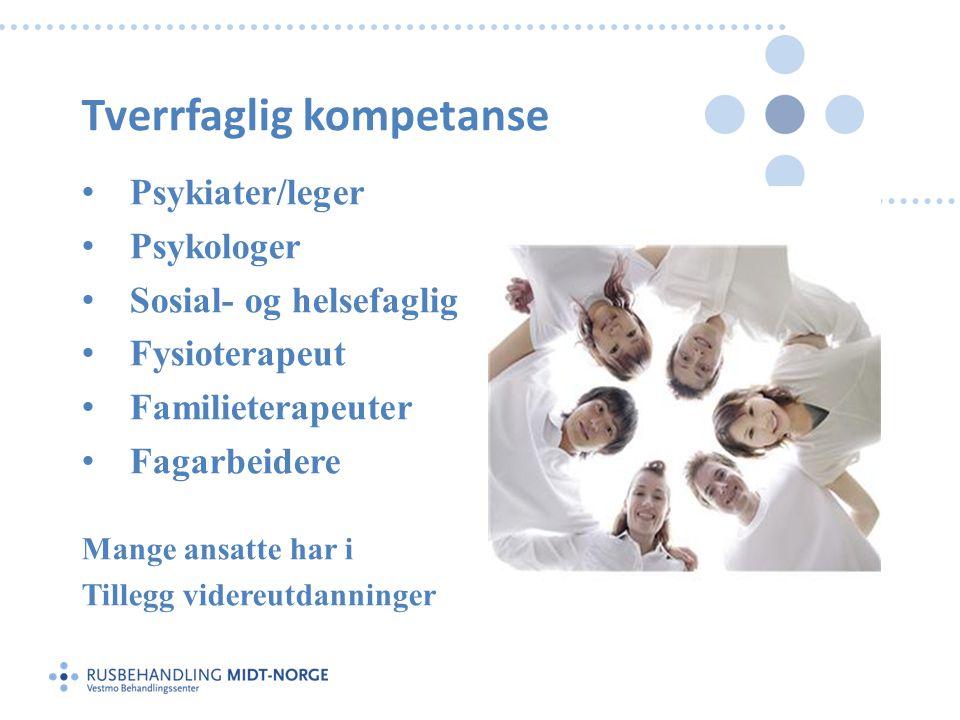 Tverrfaglig kompetanse • Psykiater/leger • Psykologer • Sosial- og helsefaglig • Fysioterapeut • Familieterapeuter • Fagarbeidere Mange ansatte har i