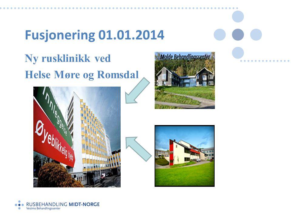Fusjonering 01.01.2014 Ny rusklinikk ved Helse Møre og Romsdal