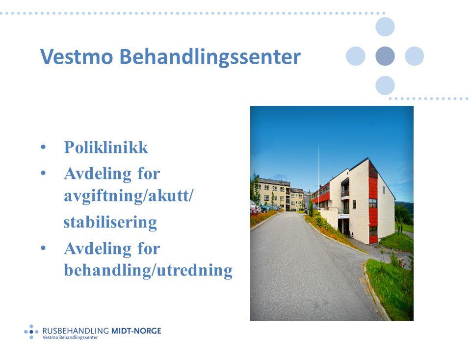 Vestmo Behandlingssenter • Poliklinikk • Avdeling for avgiftning/akutt/ stabilisering • Avdeling for behandling/utredning