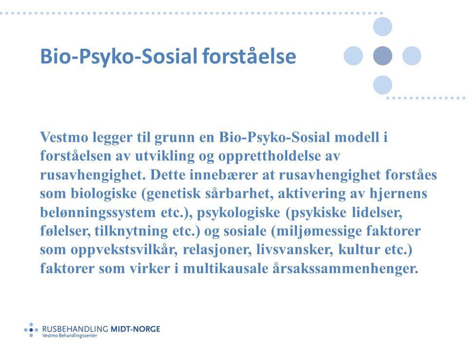 Bio-Psyko-Sosial forståelse Vestmo legger til grunn en Bio-Psyko-Sosial modell i forståelsen av utvikling og opprettholdelse av rusavhengighet. Dette