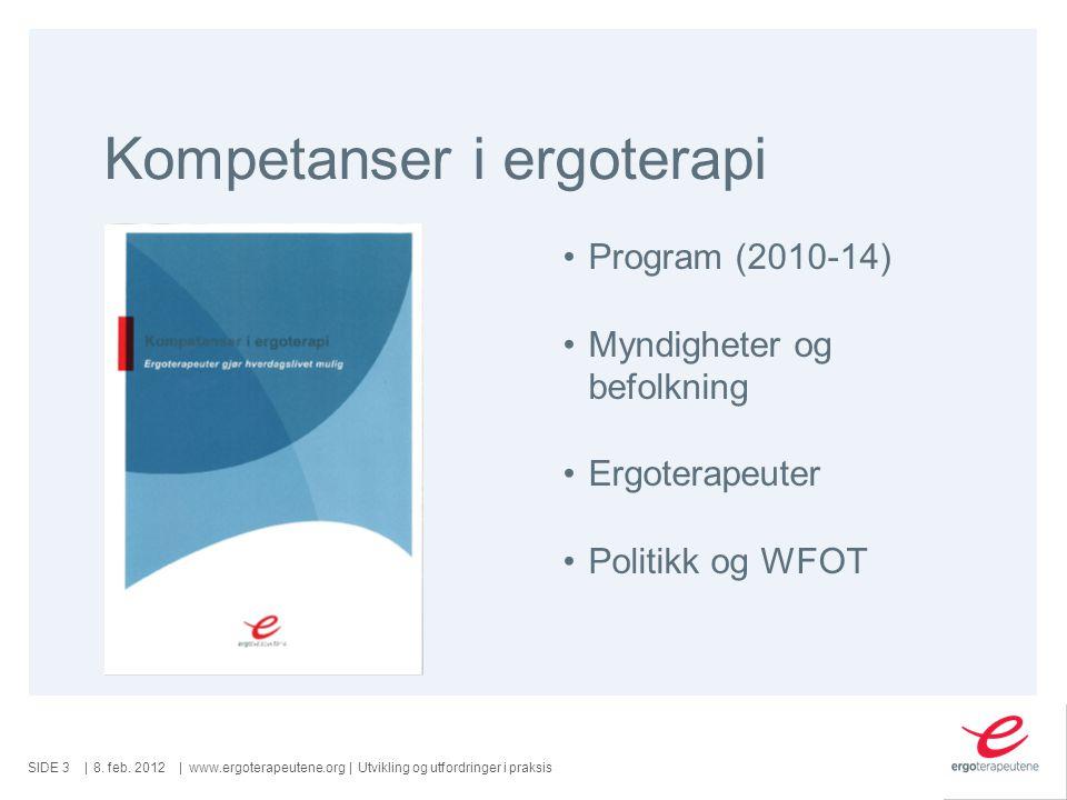 SIDE ||www.ergoterapeutene.org| Kompetanser i ergoterapi 8.