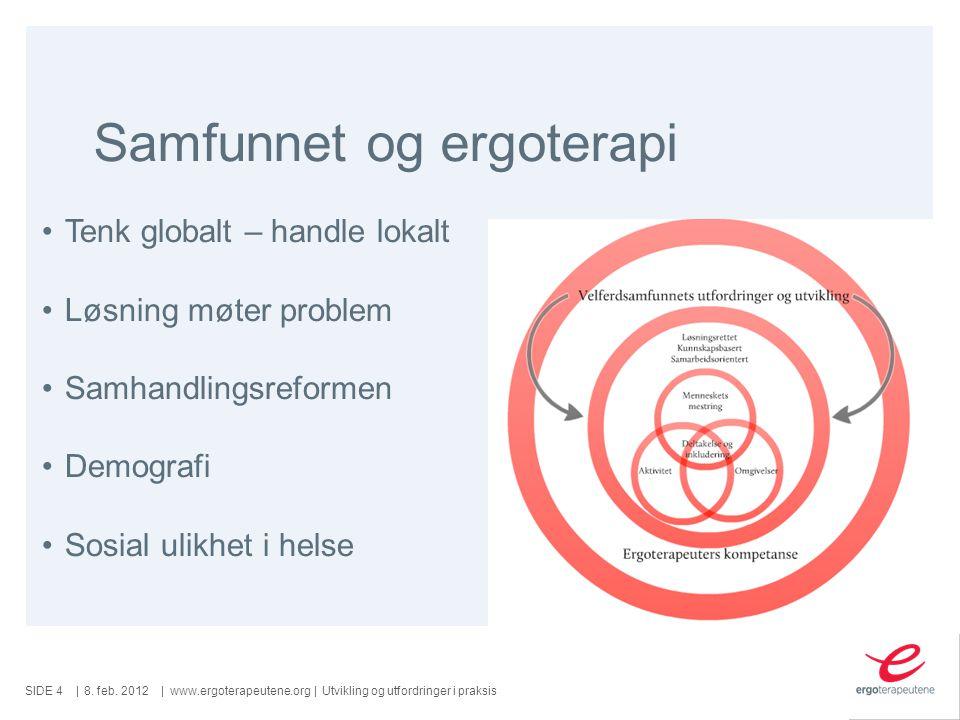 SIDE ||www.ergoterapeutene.org| Samfunnet og ergoterapi 8.