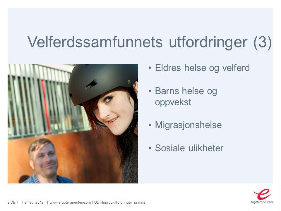 SIDE ||www.ergoterapeutene.org| Velferdssamfunnets utfordringer (3) 8.