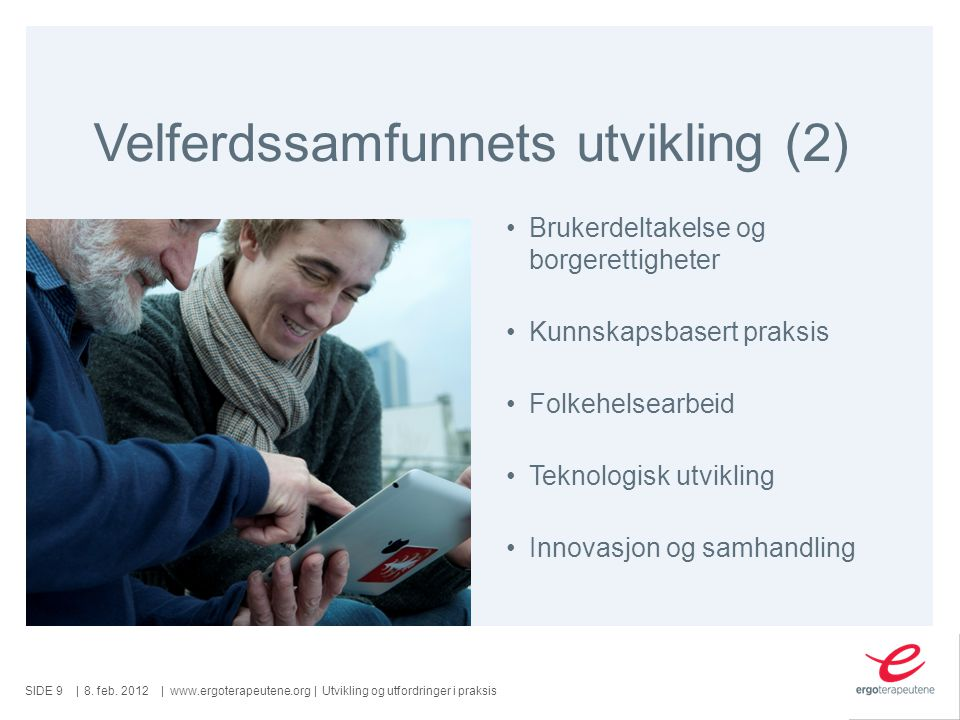 SIDE ||www.ergoterapeutene.org| Velferdssamfunnets utvikling (2) 8.
