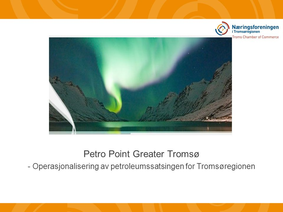 Petro Point Greater Tromsø - Operasjonalisering av petroleumssatsingen for Tromsøregionen