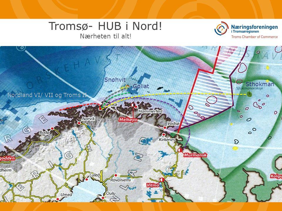 Tromsø- HUB i Nord! Nærheten til alt! Sthokman Snøhvit Goliat Nordland VI/ VII og Troms II