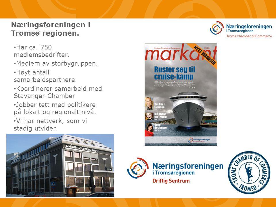 Næringsforeningen i Tromsø regionen. • Har ca. 750 medlemsbedrifter.