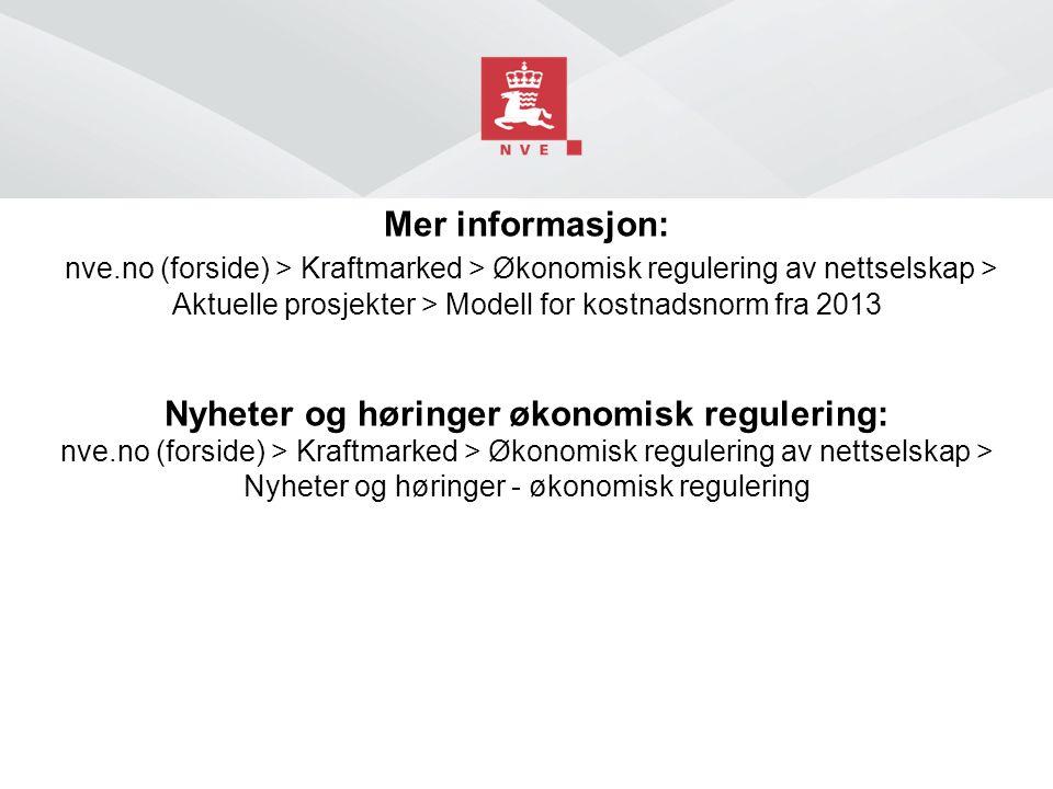 Mer informasjon: nve.no (forside) > Kraftmarked > Økonomisk regulering av nettselskap > Aktuelle prosjekter > Modell for kostnadsnorm fra 2013 Nyheter
