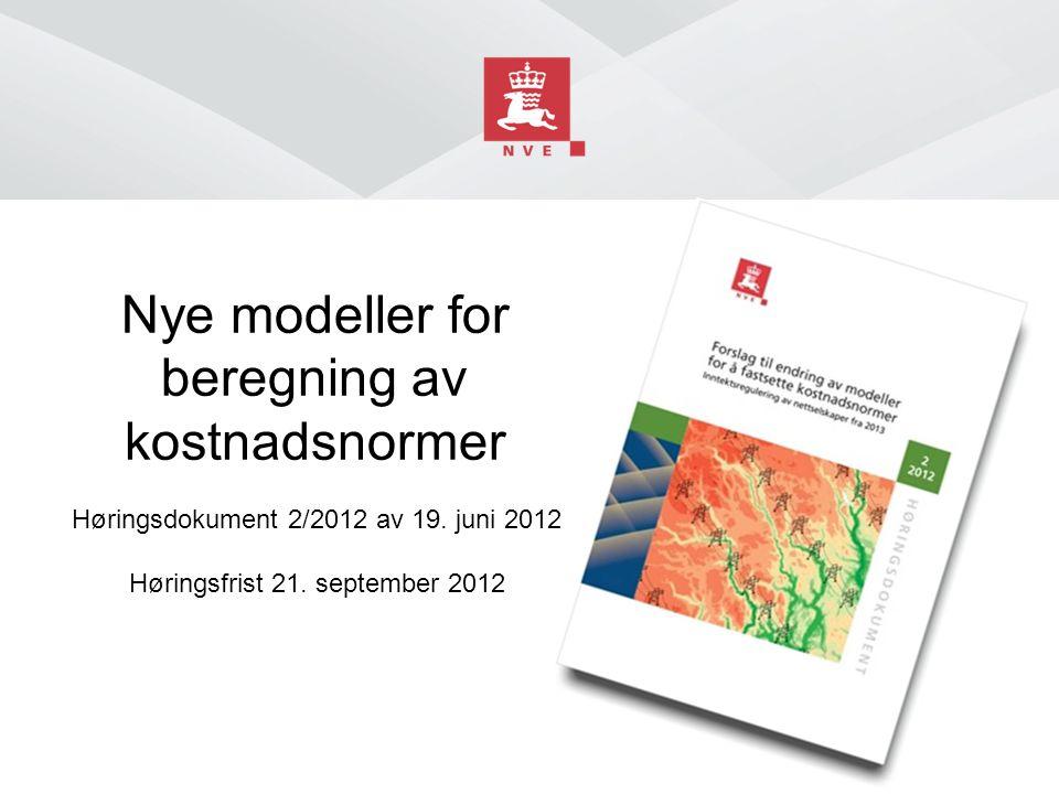 Nye modeller for beregning av kostnadsnormer Høringsdokument 2/2012 av 19. juni 2012 Høringsfrist 21. september 2012