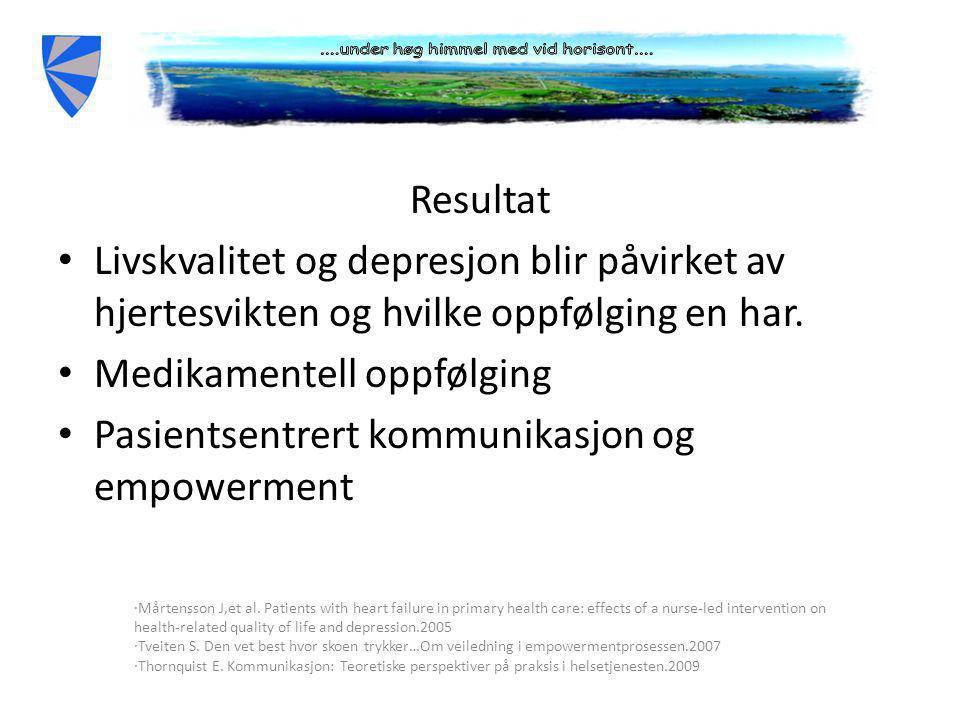 Resultat • Livskvalitet og depresjon blir påvirket av hjertesvikten og hvilke oppfølging en har.