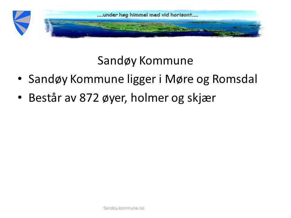 • Sandøy Kommune ligger i Møre og Romsdal • Består av 872 øyer, holmer og skjær ∙Sandoy.kommune.no