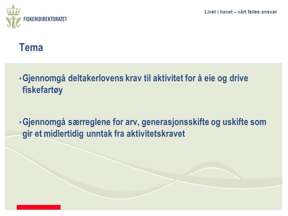 Livet i havet – vårt felles ansvar Kort om deltakerloven av 26.