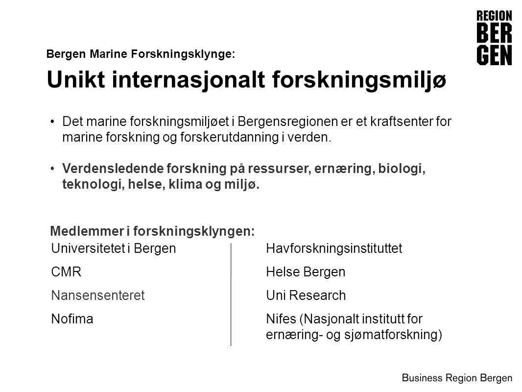Bergen Marine Forskningsklynge: Unikt internasjonalt forskningsmiljø •Det marine forskningsmiljøet i Bergensregionen er et kraftsenter for marine fors