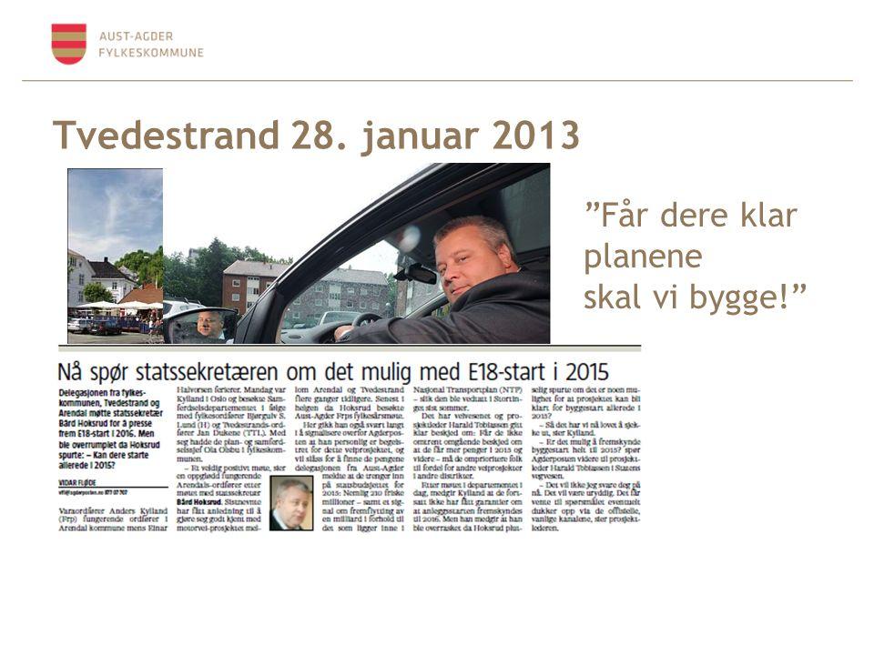 """Tvedestrand 28. januar 2013 """"Får dere klar planene skal vi bygge!"""""""
