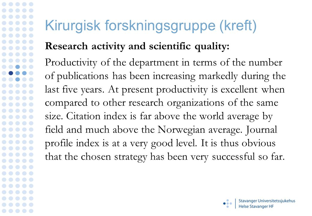 Kirurgisk forskningsgruppe (kreft) Research activity and scientific quality: Productivity of the department in terms of the number of publications has