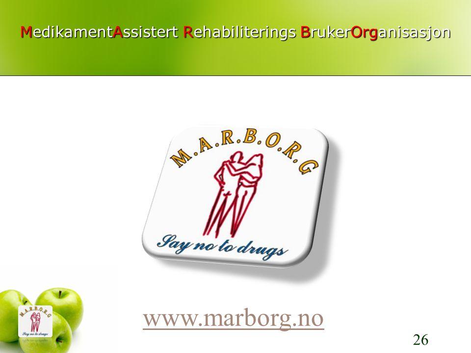 MedikamentAssistert Rehabiliterings BrukerOrganisasjon www.marborg.no 26