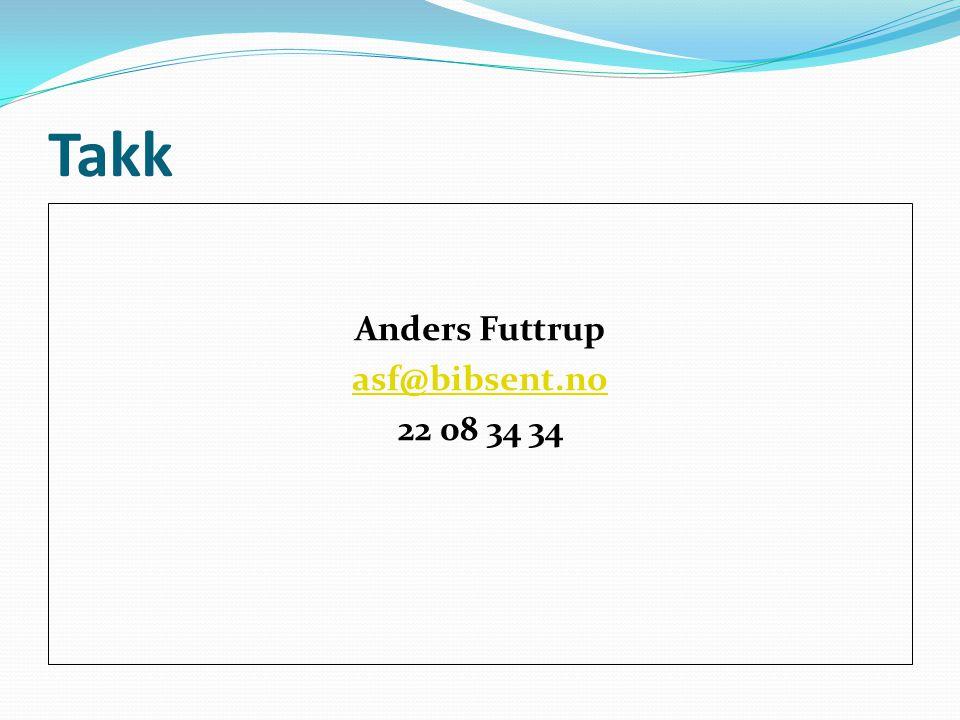 Takk Anders Futtrup asf@bibsent.no 22 08 34 34