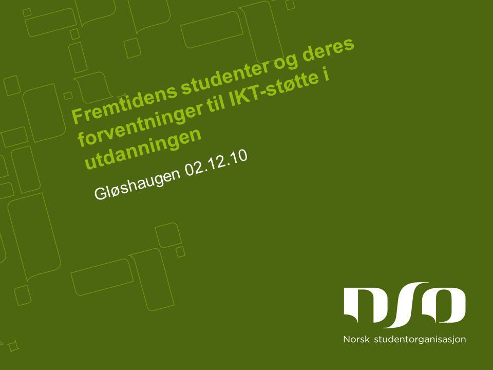 Fremtidens studenter og deres forventninger til IKT-støtte i utdanningen Gløshaugen 02.12.10