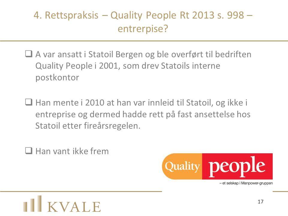 4. Rettspraksis – Quality People Rt 2013 s. 998 – entrerpise?  A var ansatt i Statoil Bergen og ble overført til bedriften Quality People i 2001, som