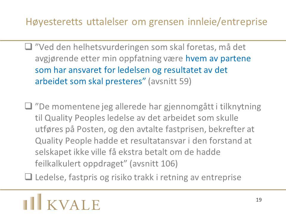 """Høyesteretts uttalelser om grensen innleie/entreprise  """"Ved den helhetsvurderingen som skal foretas, må det avgjørende etter min oppfatning være hvem"""