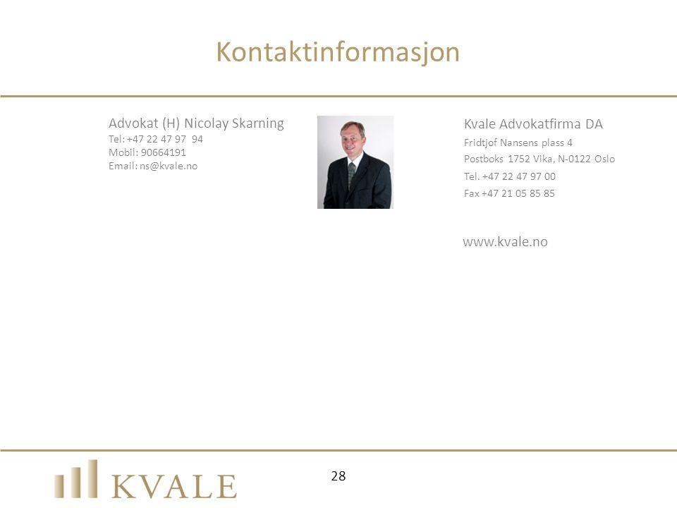28 Kontaktinformasjon Kvale Advokatfirma DA Fridtjof Nansens plass 4 Postboks 1752 Vika, N-0122 Oslo Tel. +47 22 47 97 00 Fax +47 21 05 85 85 www.kval