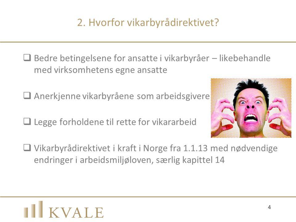 Innleie fra ikke-vikarbyrå - fortsatt  Innleier skal foreta drøftelser med tillitsvalgte som til sammen representerer et flertall av den arbeidstakerkategori innleien gjelder, før beslutning om innleie foretas.