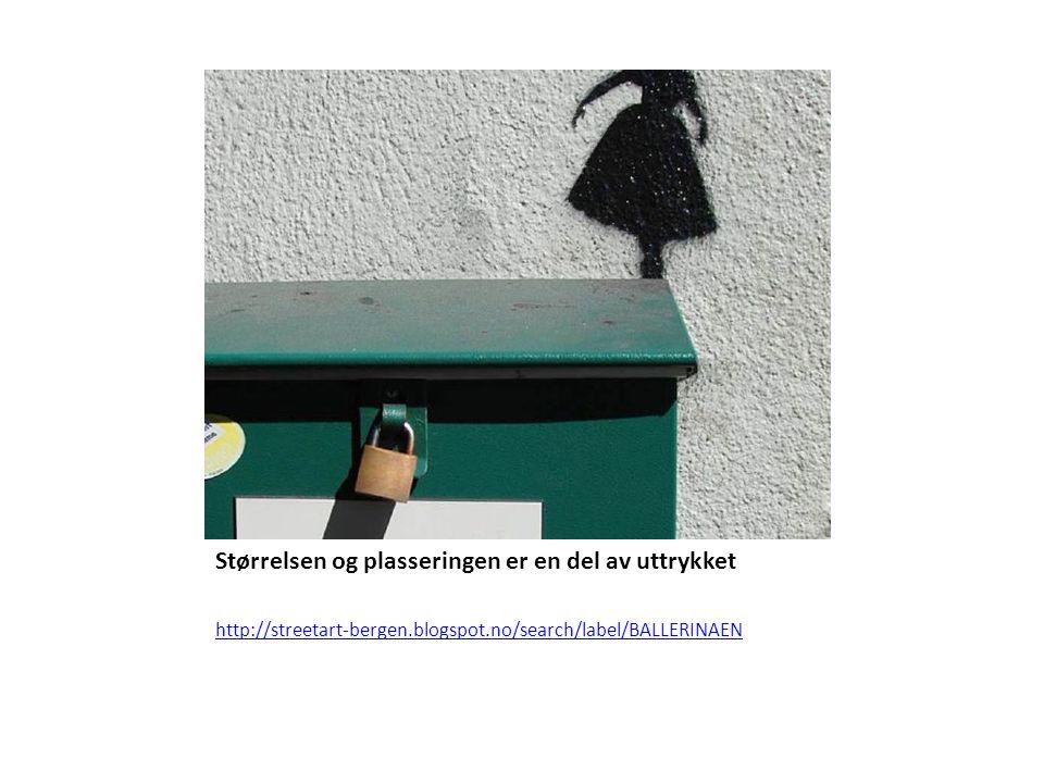 Størrelsen og plasseringen er en del av uttrykket http://streetart-bergen.blogspot.no/search/label/BALLERINAEN