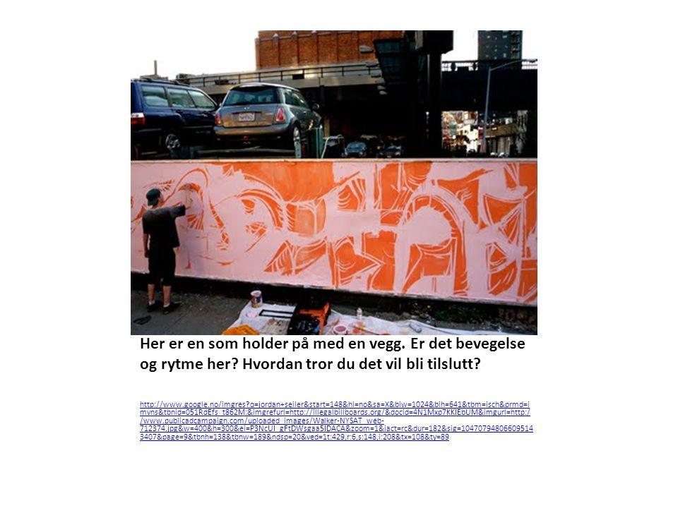 http://www.google.no/imgres q=jordan+seiler&start=148&hl=no&sa=X&biw=1024&bih=641&tbm=isch&prmd=i mvns&tbnid=051RdEfs_t862M:&imgrefurl=http://illegalbillboards.org/&docid=4N1Mxp7KKIEbUM&imgurl=http:/ /www.publicadcampaign.com/uploaded_images/Walker-NYSAT_web- 712374.jpg&w=400&h=300&ei=P3NcUI_gFtDWsgaa5IDACA&zoom=1&iact=rc&dur=182&sig=10470794806609514 3407&page=9&tbnh=138&tbnw=189&ndsp=20&ved=1t:429,r:6,s:148,i:208&tx=108&ty=89 Her er en som holder på med en vegg.