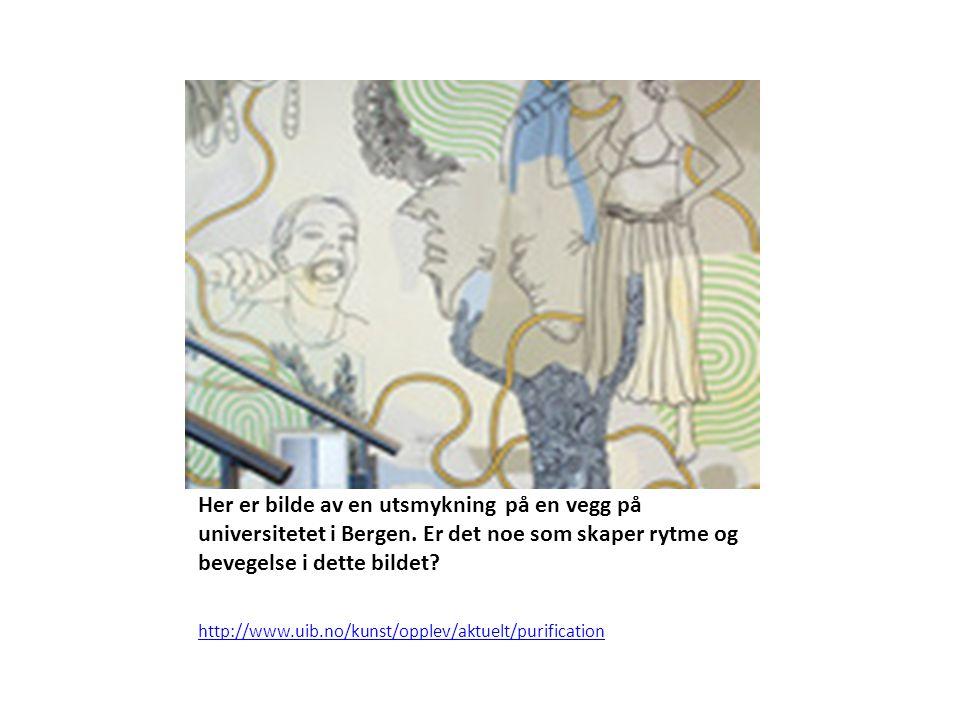 Her er bilde av en utsmykning på en vegg på universitetet i Bergen. Er det noe som skaper rytme og bevegelse i dette bildet? http://www.uib.no/kunst/o