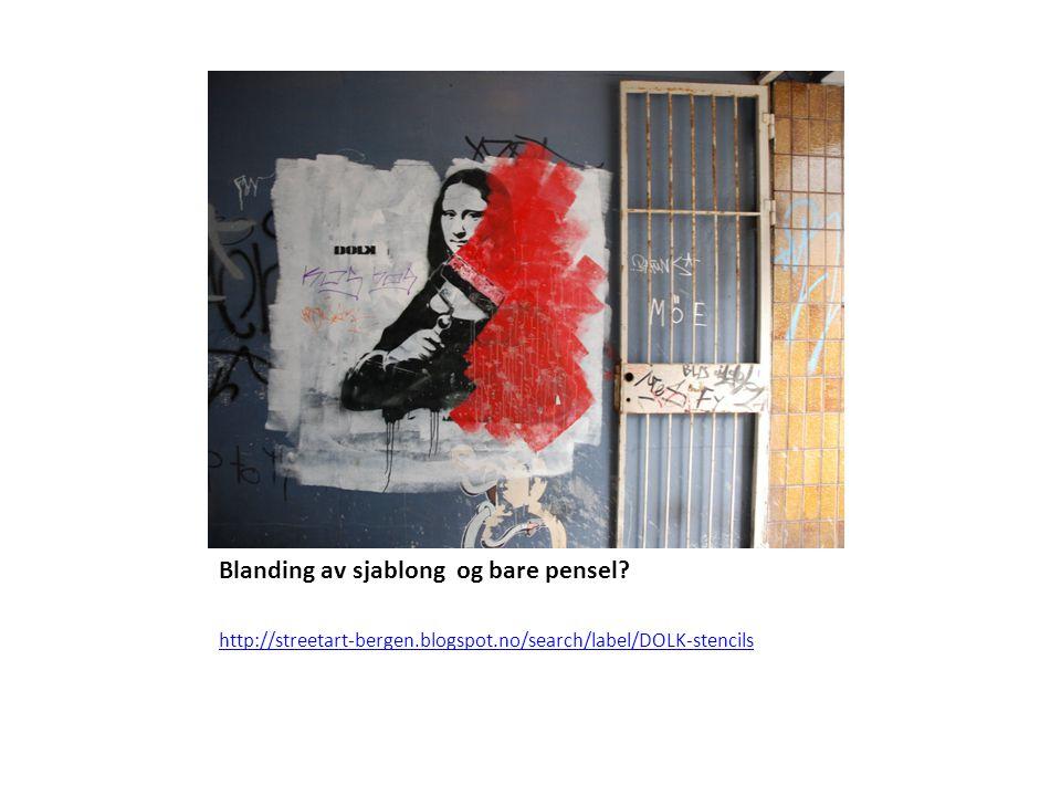 Blanding av sjablong og bare pensel? http://streetart-bergen.blogspot.no/search/label/DOLK-stencils
