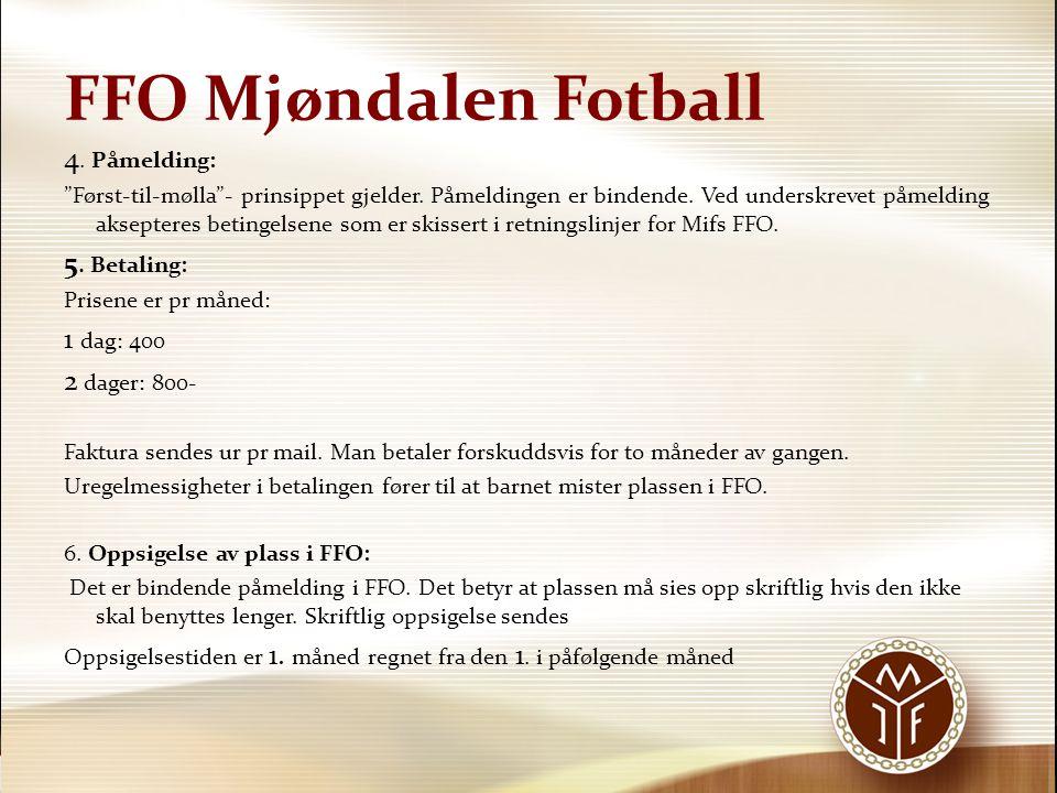FFO Mjøndalen Fotball 7.Dagsplan: FFO åpner kl. 13.00.