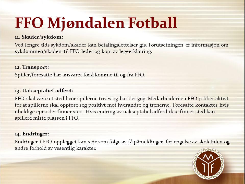 FFO Mjøndalen Fotball MIFs fotballfritidsordning (FFO) Påmeldingsskjema høsten 2013 MIF FFO er et fotballtreningstilbud rett etter skoletid for treningsvillige og motiverte jenter og gutter fra 4.-7.