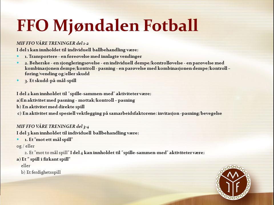 FFO Mjøndalen Fotball FOR Å SIKRE BARNA BEST MULIG UTBYTTE AV FFO  • Unngå kø ved øvelser.
