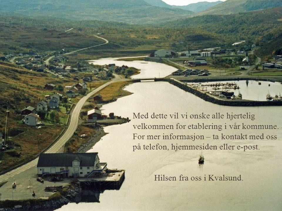 Begivenheter  Kvalsundbrua ble åpnet i 1977  Stallogargotunnelen i 2002  Verdens nordligste golfbane ble åpnet i 2002.  Utsett av pilotgenerator f