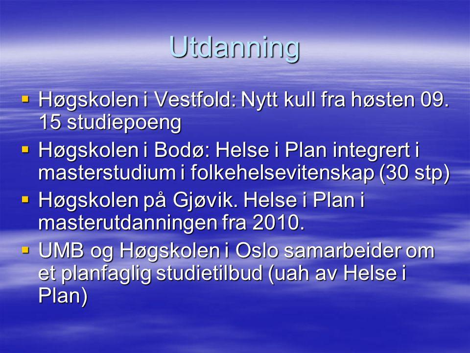 Utdanning  Høgskolen i Vestfold: Nytt kull fra høsten 09.