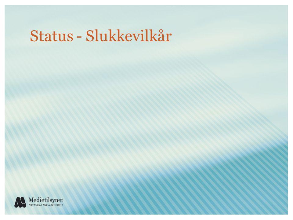 Status - Slukkevilkår