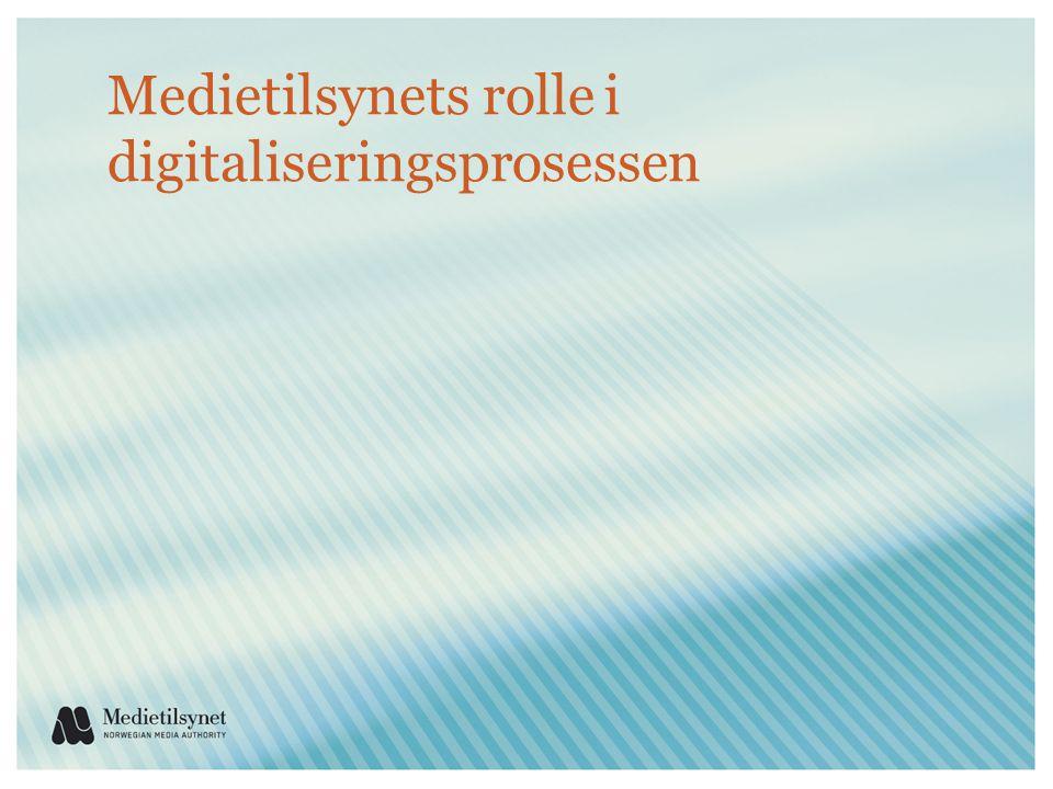 Medietilsynets rolle i digitaliseringsprosessen