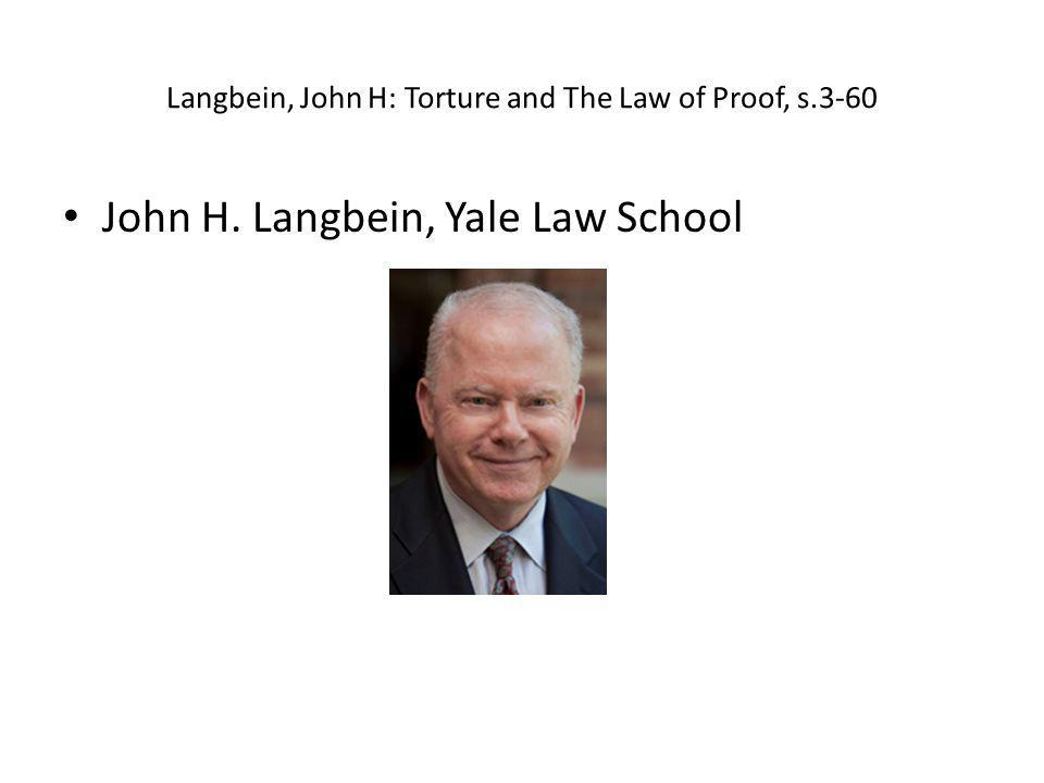 Langbein, John H: Torture and The Law of Proof, s.3-60 • John H. Langbein, Yale Law School