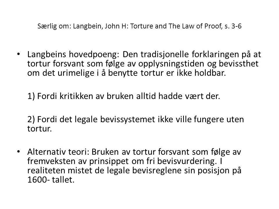 Særlig om: Langbein, John H: Torture and The Law of Proof, s.