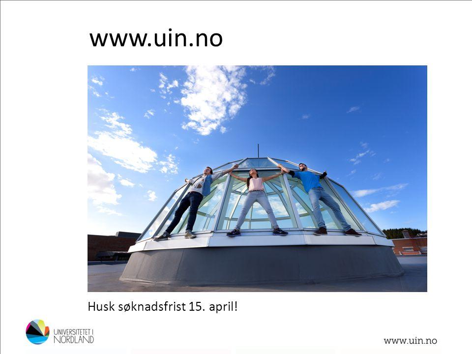 www.uin.no Foto: Lillian Jonassen Husk søknadsfrist 15. april!