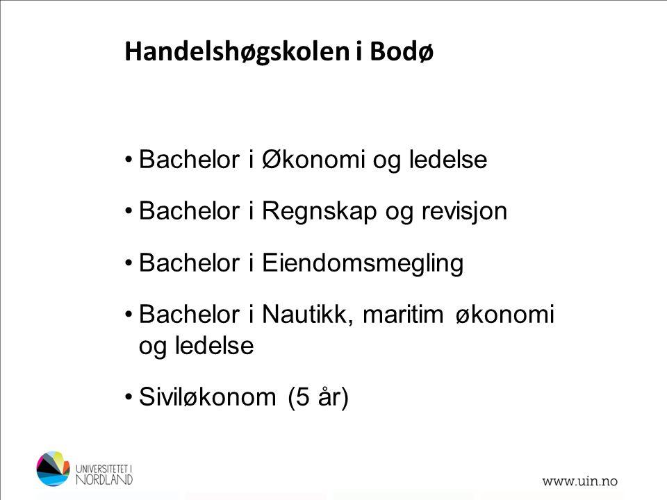 •Bachelor i Økonomi og ledelse •Bachelor i Regnskap og revisjon •Bachelor i Eiendomsmegling •Bachelor i Nautikk, maritim økonomi og ledelse •Siviløkon