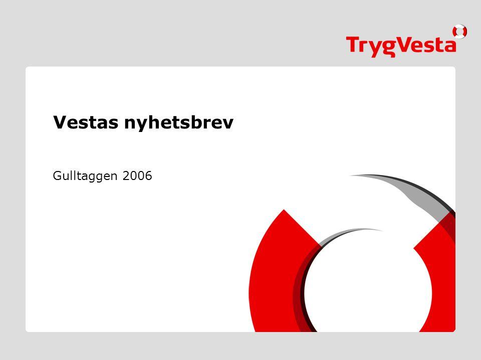 Vestas nyhetsbrev Gulltaggen 2006